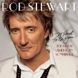 Download or print Rod Stewart The Way You Look Tonight Digital Sheet Music Notes and Chords - Printable PDF Score