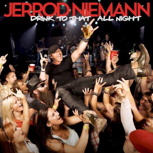 Jerrod Niemann Drink To That All Night Sheet Music and Printable PDF Score   SKU 153518