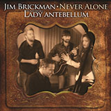 Download or print Jim Brickman Never Alone (feat. Lady Antebellum) Digital Sheet Music Notes and Chords - Printable PDF Score