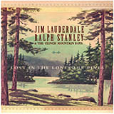 Download or print Jim Lauderdale, Ralph Stanley & The Clinch Mountain Boys Lost In The Lonesome Pines Digital Sheet Music Notes and Chords - Printable PDF Score