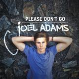 Download or print Joel Adams Please Don't Go Digital Sheet Music Notes and Chords - Printable PDF Score