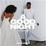 Download or print John Legend featuring BloodPop A Good Night (featuring BloodPop) Digital Sheet Music Notes and Chords - Printable PDF Score