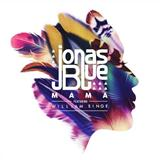 Download or print Jonas Blue Mama (feat. William Singe) Digital Sheet Music Notes and Chords - Printable PDF Score