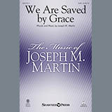 Joseph M. Martin We Are Saved By Grace Sheet Music and Printable PDF Score | SKU 177028