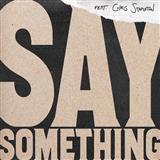 Download or print Justin Timberlake Say Something (feat. Chris Stapleton) Digital Sheet Music Notes and Chords - Printable PDF Score