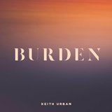 Download or print Keith Urban Burden Digital Sheet Music Notes and Chords - Printable PDF Score