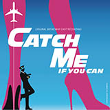 Kerry Butler Fly, Fly Away (from Catch Me If You Can Musical) Sheet Music and Printable PDF Score   SKU 417186