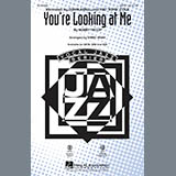 Kirby Shaw You're Looking At Me Sheet Music and Printable PDF Score | SKU 160183