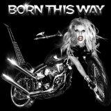 Download or print Lady Gaga Born This Way Digital Sheet Music Notes and Chords - Printable PDF Score