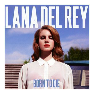 Download or print Lana Del Rey Born To Die Digital Sheet Music Notes and Chords - Printable PDF Score