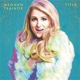 Meghan Trainor Like I'm Gonna Lose You (featuring John Legend) Sheet Music and Printable PDF Score | SKU 121631