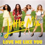 Download or print Little Mix Love Me Like You Digital Sheet Music Notes and Chords - Printable PDF Score
