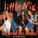 Download or print Little Mix No More Sad Songs (feat. Machine Gun Kelly) Digital Sheet Music Notes and Chords - Printable PDF Score