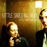 Little Shoes Big Voice Little Things Mean A Lot Sheet Music and Printable PDF Score   SKU 120105