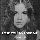 Selena Gomez Lose You To Love Me Sheet Music and Printable PDF Score | SKU 430457