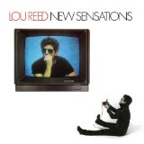 Download Lou Reed 'New Sensations' Digital Sheet Music Notes & Chords and start playing in minutes
