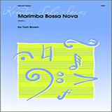 Tom Brown Marimba Bossa Nova - Marimba Sheet Music and Printable PDF Score   SKU 317151