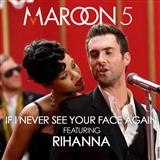 Maroon 5 If I Never See Your Face Again (feat. Rihanna) Sheet Music and Printable PDF Score | SKU 118074
