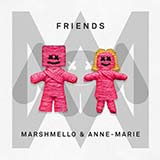 Download or print Marshmello & Anne-Marie FRIENDS Digital Sheet Music Notes and Chords - Printable PDF Score