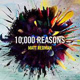 Matt Redman 10,000 Reasons (Bless The Lord) Sheet Music and Printable PDF Score | SKU 424548