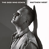 Download or print Matthew West The God Who Stays Digital Sheet Music Notes and Chords - Printable PDF Score