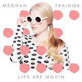 Meghan Trainor Lips Are Movin Sheet Music and Printable PDF Score | SKU 157428