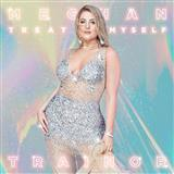 Download Meghan Trainor 'Treat Myself' Digital Sheet Music Notes & Chords and start playing in minutes