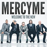 Download or print MercyMe Welcome To The New Digital Sheet Music Notes and Chords - Printable PDF Score