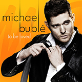 Michael Buble Have I Told You Lately That I Love You? Sheet Music and Printable PDF Score | SKU 116301