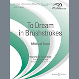 Michael Oare To Dream in Brushstrokes - Conductor Score (Full Score) Sheet Music and Printable PDF Score | SKU 279542