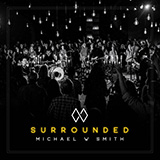 Michael W. Smith Surrounded (Fight My Battles) Sheet Music and Printable PDF Score | SKU 442237