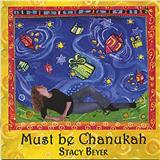 Stacy Beyer Must Be Chanukah Sheet Music and Printable PDF Score | SKU 185703