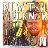 Download or print Newton Faulkner Write It On Your Skin Digital Sheet Music Notes and Chords - Printable PDF Score