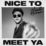 Niall Horan Nice To Meet Ya Sheet Music and Printable PDF Score | SKU 427138