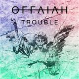 Download or print offaiah Trouble Digital Sheet Music Notes and Chords - Printable PDF Score