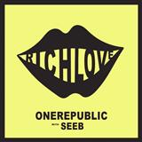 Download or print OneRepublic Rich Love (feat. Seeb) Digital Sheet Music Notes and Chords - Printable PDF Score