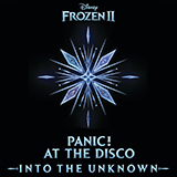 Download or print Panic! At The Disco Into The Unknown (from Disney's Frozen 2) Digital Sheet Music Notes and Chords - Printable PDF Score