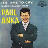 Download or print Paul Anka Time To Cry Digital Sheet Music Notes and Chords - Printable PDF Score