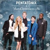 Download or print Pentatonix That's Christmas To Me Digital Sheet Music Notes and Chords - Printable PDF Score