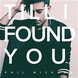 Download or print Phil Wickham Till I Found You Digital Sheet Music Notes and Chords - Printable PDF Score