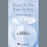 Download or print Philip Lawson Down To The River To Pray Digital Sheet Music Notes and Chords - Printable PDF Score