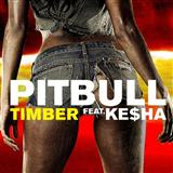 Download or print Pitbull Featuring Ke$ha Timber Digital Sheet Music Notes and Chords - Printable PDF Score