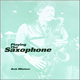 Bob Mintzer Playing The Saxophone Sheet Music and Printable PDF Score | SKU 125033
