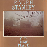 Download or print Ralph Stanley Old Home Place Digital Sheet Music Notes and Chords - Printable PDF Score