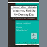 Download or print Richard Burchard Tomorrow Shall Be My Dancing Day Digital Sheet Music Notes and Chords - Printable PDF Score