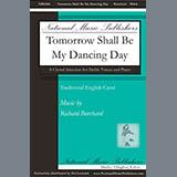 Richard Burchard Tomorrow Shall Be My Dancing Day Sheet Music and Printable PDF Score | SKU 430997