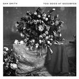 Download or print Sam Smith Too Good At Goodbyes Digital Sheet Music Notes and Chords - Printable PDF Score