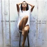 Download or print Selena Gomez Good For You Digital Sheet Music Notes and Chords - Printable PDF Score