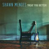 Download or print Shawn Mendes Treat You Better Digital Sheet Music Notes and Chords - Printable PDF Score