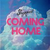 Download or print Sheppard Coming Home Digital Sheet Music Notes and Chords - Printable PDF Score